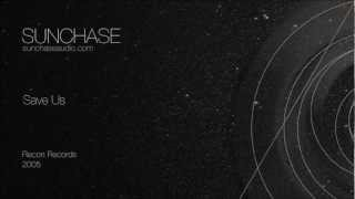 Sunchase - Save Us (Recon Records, 2005)