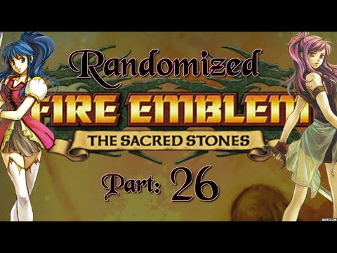 "Part 26: Let's Play Randomized Fire Emblem 8, Chapter 17 - ""Dragonspear Value"" #1"