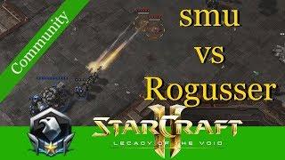 Rogusser vs smu (TvT) - Starcraft 2: LotV Communityreplays 2018 [Deutsch | German]