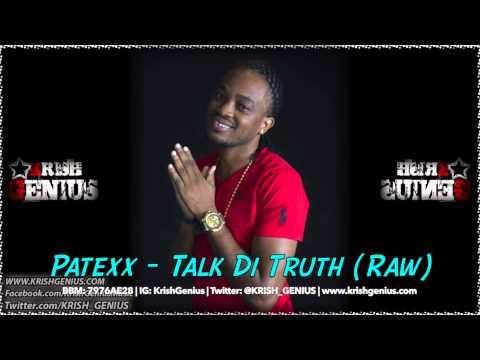 Patexx – Talk Di Truth (raw) August 2014 | Reggae, Dancehall, Bashment