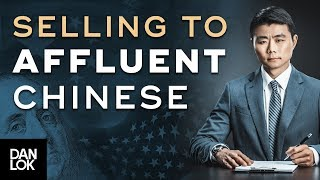 The Psychology of Selling To Affluent Chinese - The Art of Selling to Affluent Chinese Ep. 8