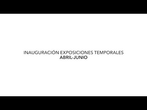 Video Inauguración exposiciones temporales Abril-Junio | LHCM