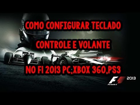 como configurar controle. teclado e volante no f1 2013 no PC. xbox 360 e ps3