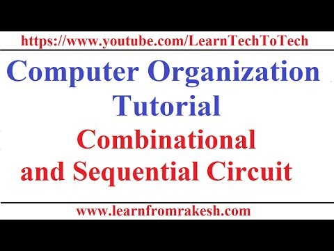 Computer Organization Tutorial #13: Combinational Circuit vs Sequential Circuit