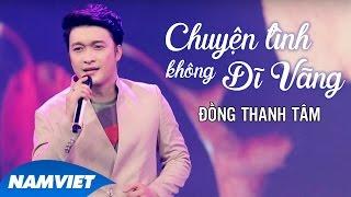 Chuyện Tình Không Dĩ Vãng - Đồng Thanh Tâm (MV OFFICIAL)