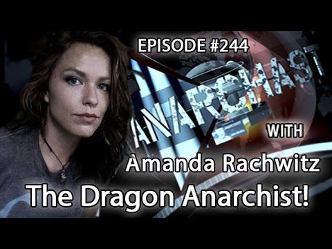 Anarchast Ep. 244 Amanda Rachwitz: The Dragon Anarchist!