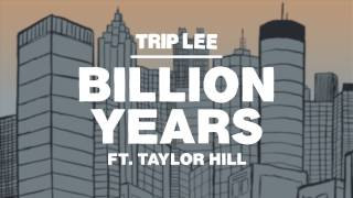 Trip Lee - Billion Years ft. Taylor Hill