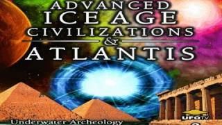 ANCIENT ASTRONAUTS: Ice Age Civilizations and Atlantis - Underwater Archeology