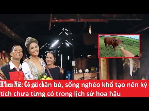SỰ THẬT ĐẰNG SAU   Hhen Niê: Từ Một Cô gái CHĂN BÒ  , sống nghèo khổ tạo trở thành hoa hậu !
