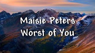 Maisie Peters - Worst of You (Lyrics)