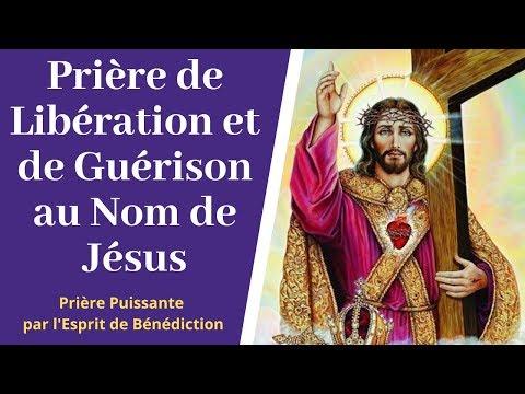 Prière de libération par l'esprit de bénédiction - Prière au nom de Jésus - Prière catholique