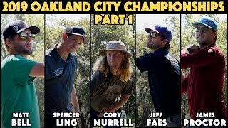 2019 Oakland City Championships - Bell, Proctor, Faes, Murrell, Ling - Part 1