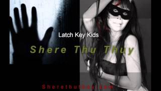 Latch Key Kids (Mommy, Daddy's Dirty Litttle Secret) Shere Thu Thuy