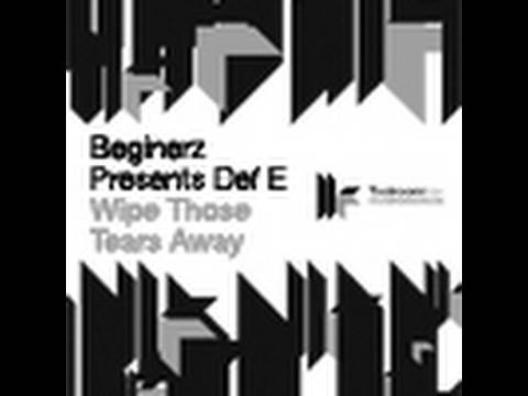 Official - Beginerz Presents Def E - Wipe Those Tears Away.