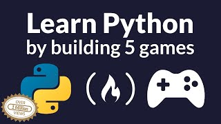 Learn Python by Building Five Games - Full Course