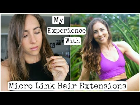 My Experience w/ Micro Link Hair Extensions // Why I Took Them Out.