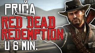 Prica Red Dead Redemption-a U 6 Minuta