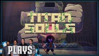 Let's Play Titan Souls - Kinda Funny Plays