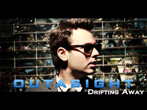 Outasight - Drifting Away [2013] [NEW SINGLE]