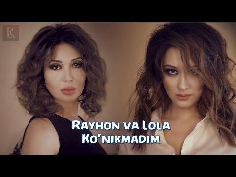 Lola Yuldasheva & Rayhon - Ko'nikmadim