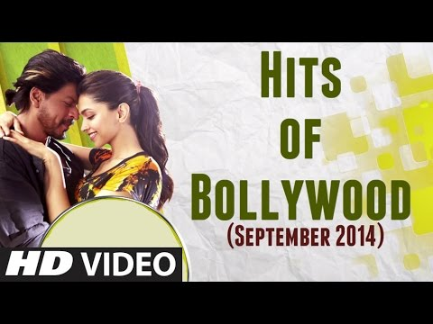 HITS of BOLLYWOOD - SEPTEMBER 2014 | Bollywood Songs 2014 | Manwa Laage, India Waale