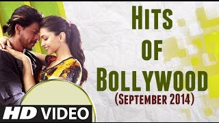 HITS (SEPTEMBER 2014) of BOLLYWOOD Video Song JukeBox