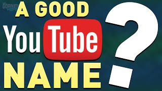 How To Think Of An Awesome YouTube Channel Name! (YouTube Username Ideas / Advice)
