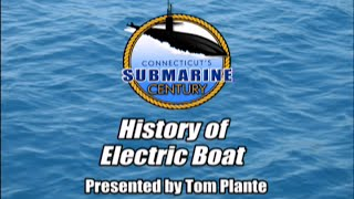 Connecticut's Submarine Century - History of Electric Boat