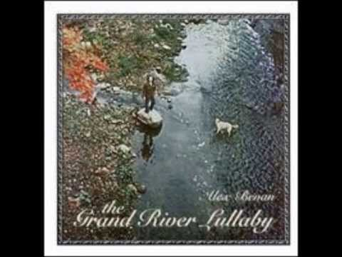 """The Grand River Lullaby - Alex Bevan, From The Album/CD """"The Grand River Lullaby - 1979"""