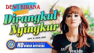 Dewi Kirana - DIRANGKUL NYINGKUR ( Official Music Video ) [HD]