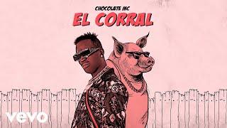 Chocolate Mc El Corral Audio Oficial