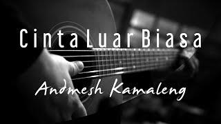 Andmesh Kamaleng - Cinta Luar Biasa ( Acoustic Karaoke )