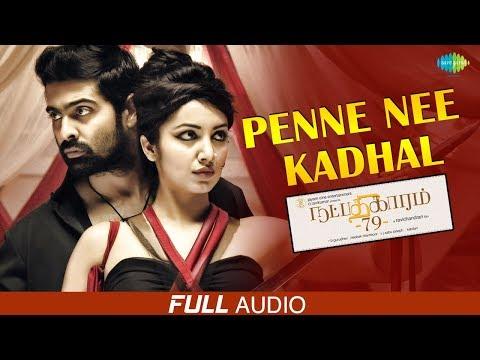 Penne Nee Kadhal | Audio | Natpadhigaram 79 | Raj Bharath | Yazin Nisar | Mahathi | Ma.Sivashankar