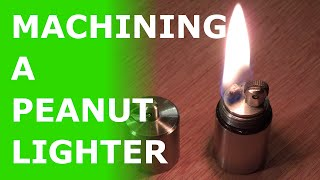 Machining a Peanut Lighter