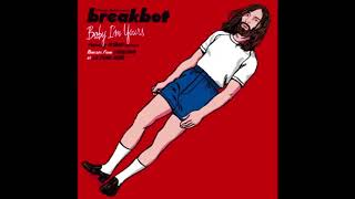 Breakbot Baby I 39 M Yours