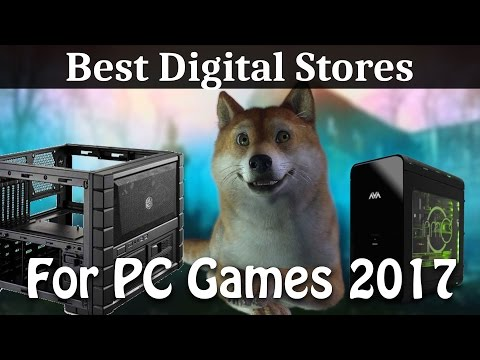 Best Digital Game Download Stores And Client Apps 2017 | Steam Vs Everything Else