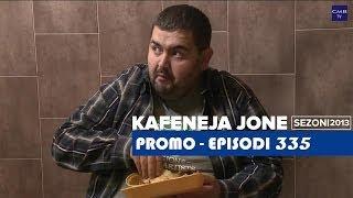 Kafeneja Jone : (Promo) episodi 335