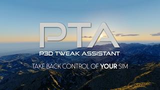 THE ULTIMATE TWEAKING TOOL - Prepar3D Tweaking Assistant (PTA)
