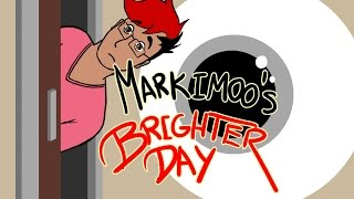 Markiplier Animated - MARKIMOO'S BRIGHTER DAY
