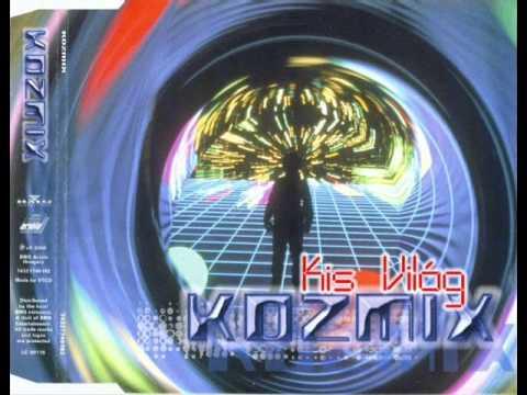 Kozmix - Kis Világ  (Actual 2000 Remix)