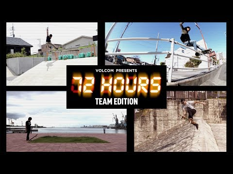 72 HOURS - VOLCOM TEAM EDITION [VHSMAG]