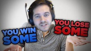 Ya Win Some Ya Lose Some