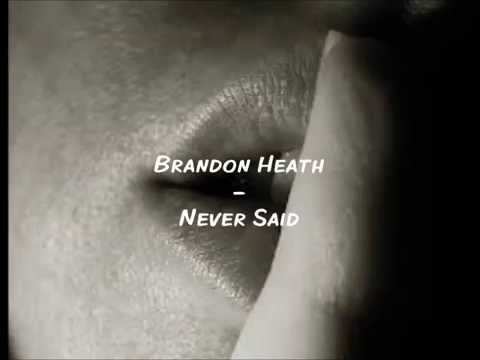 Brandon Heath - Never Said