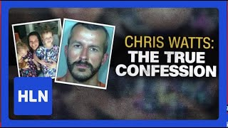 Chris Watts: The True Confession -- Part 1