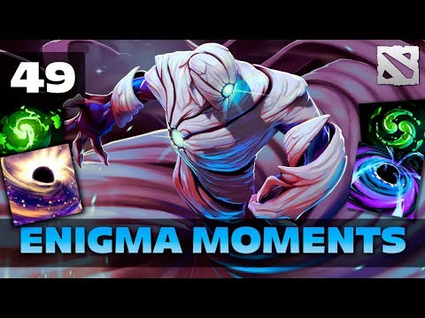 Dota 2 Enigma Moments Ep. 49