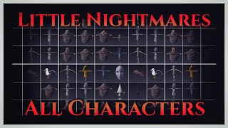Little Nightmares - All Characters Showcase + Face Reveals!