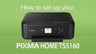 01. How to set up your Canon PIXMA HOME TS5160