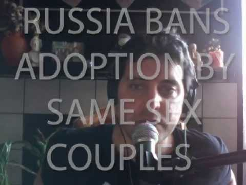 Russia Bans Gay Adoption - LWOE 87