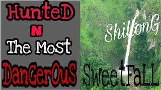 Sweet Fall the most hunted fall in Shillong