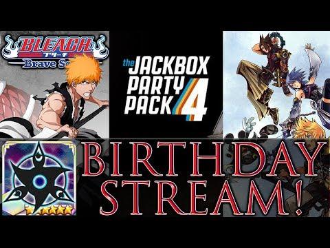 Birthday Stream! Bleach Brave Souls, Jackbox Party, Birth By Sleep